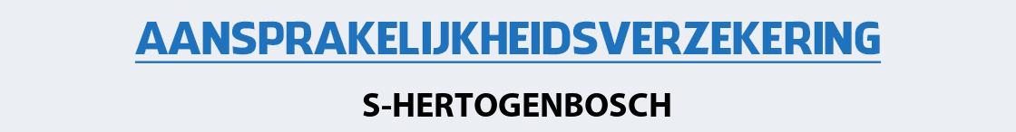 aansprakelijkheidsverzekering-s-hertogenbosch