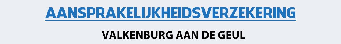 aansprakelijkheidsverzekering-valkenburg-aan-de-geul
