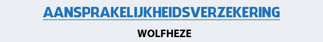 aansprakelijkheidsverzekering-wolfheze